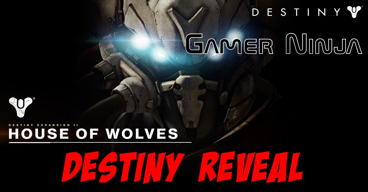 House of Wolves | Destiny DLC Exposed
