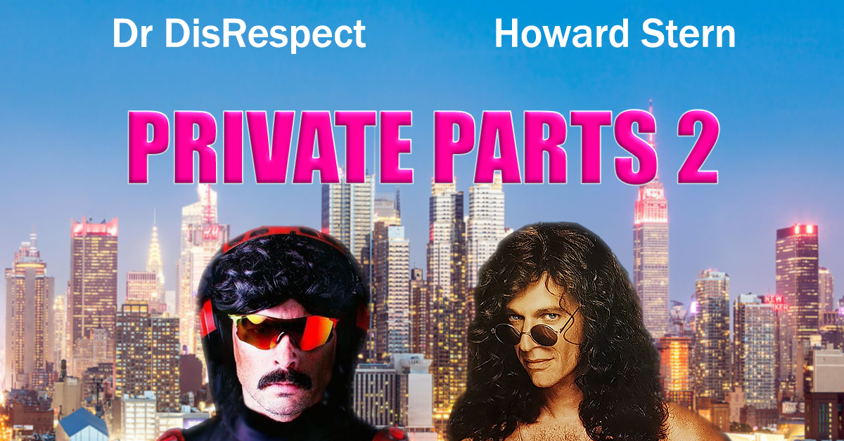 Dr DisRespect Howard Stern Star In Private Parts 2 Featured By Gamer Ninja